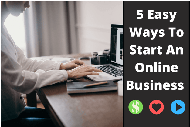 Photo of 5 Easy Ways To Start An Online Business (2020)
